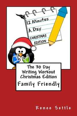 The 30 Day Writing Workout Christmas Edition - Settle, Renee