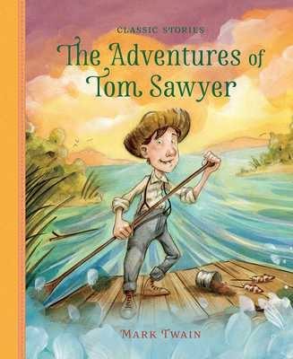 The Adventures of Tom Sawyer - Twain, Mark (Original Author), and Clover, Peter (Adapted by)