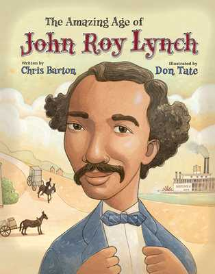 The Amazing Age of John Roy Lynch - Barton, Chris