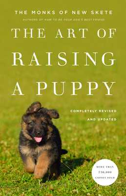 The Art of Raising a Puppy - Monks of New Skete