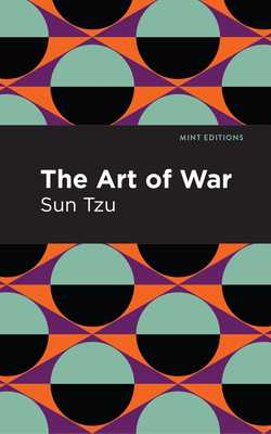 The Art of War - Tzu, Sun, and Editions, Mint (Contributions by)