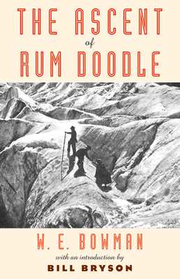 The Ascent of Rum Doodle - Bowman, W E, and Bryson, Bill (Foreword by)
