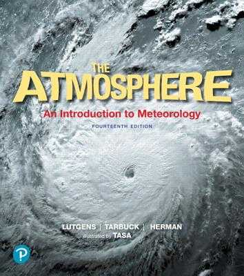 The Atmosphere: An Introduction to Meteorology - Lutgens, Frederick K, and Tarbuck, Edward J, and Herman, Redina
