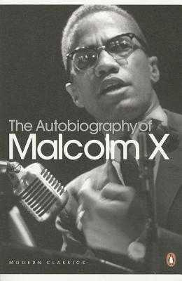 The Autobiography of Malcolm X - Haley, Alex, and X, Malcolm, and Gilroy, Paul (Introduction by)