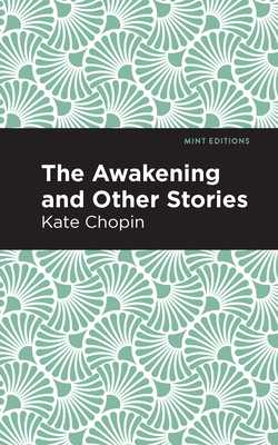 The Awakening - Chopin, Kate, and Editions, Mint (Contributions by)