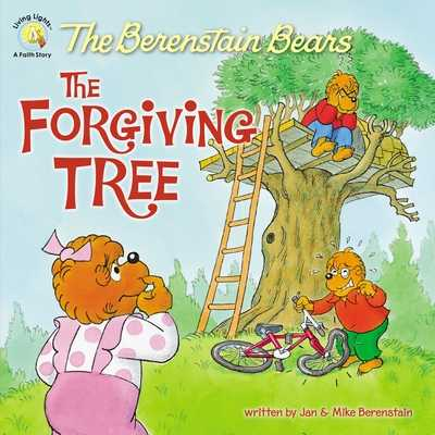 The Berenstain Bears and the Forgiving Tree - Berenstain, Jan, and Berenstain, Mike