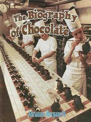 The Biography of Chocolate - Morganelli, Adrianna