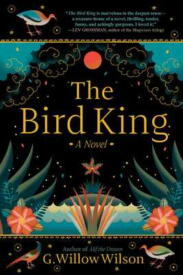 The Bird King - Wilson, G Willow