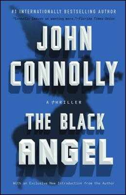 The Black Angel: A Charlie Parker Thriller - Connolly, John