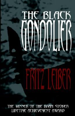 The Black Gondolier - Leiber, Fritz