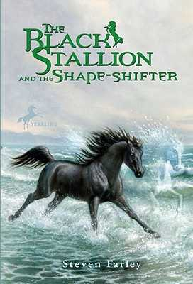 The Black Stallion and the Shape-Shifter - Farley, Steven