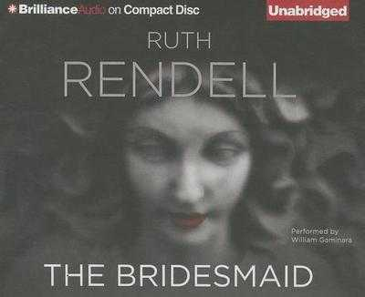 The Bridesmaid - Rendell, Ruth, and Gaminara, William (Read by)