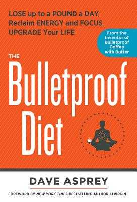 The Bulletproof Diet - Asprey, Dave