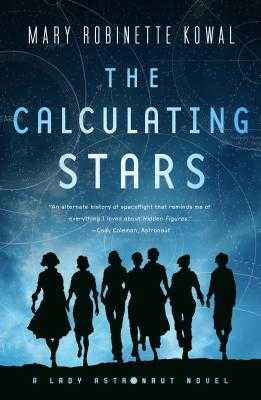 The Calculating Stars: A Lady Astronaut Novel - Robinette Kowal, Mary
