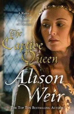 The Captive Queen - Weir, Alison