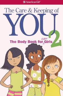 The Care and Keeping of You 2: The Body Book for Older Girls - Natterson, Cara, Dr.