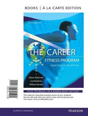 The Career Fitness Program: Exercising Your Options, Student Value Edition - Sukiennik, Diane, and Raufman, Lisa