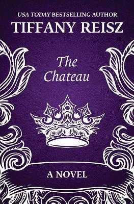 The Chateau: An Erotic Thriller - Reisz, Tiffany