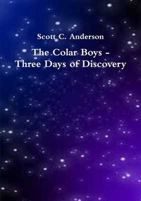 The Colar Boys - Three Days of Discovery - Anderson, Scott C