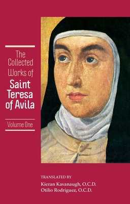 The Collected Works of St. Teresa of Avila, Vol. 1 - Kavanaugh, Kieran (Introduction by), and Rodriguez, Otilio (Translated by)
