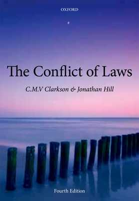 The Conflict of Laws - Clarkson, C. M. V., and Hill, Jonathan, Professor