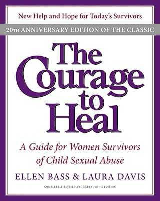 The Courage to Heal: A Guide for Women Survivors of Child Sexual Abuse - Bass, Ellen, and Davis, Laura