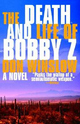 The Death and Life of Bobby Z: A Thriller - Winslow, Don