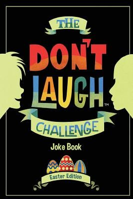 The Don't Laugh Challenge - Easter Edition: Easter Joke Book for Kids with Knock-Knock Jokes and Riddles Included - Perfect for Easter Basket Stuffers and Presents, Gifts for Boys and Girls; Easter Crafts, Books, Toys & Games - Don't Laugh Joke Group
