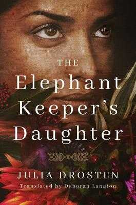 The Elephant Keeper's Daughter - Drosten, Julia, and Langton, Deborah (Translated by)
