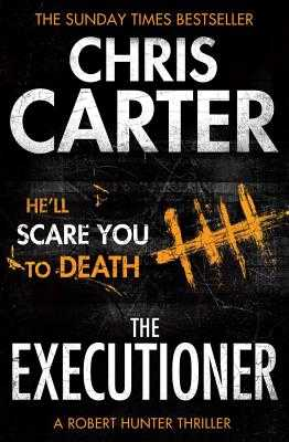 The Executioner: A brilliant serial killer thriller, featuring the unstoppable Robert Hunter - Carter, Chris