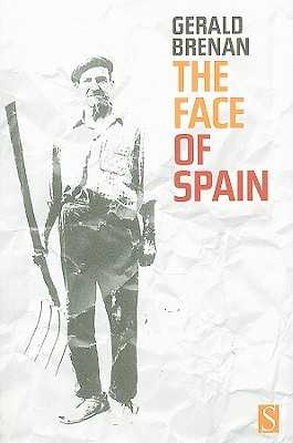 The Face of Spain - Brenan, Gerald