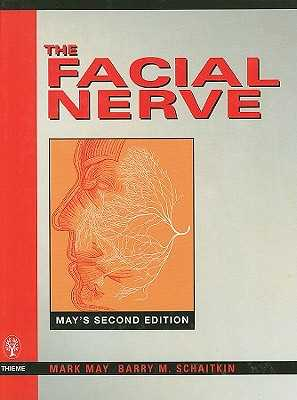 The Facial Nerve - May, Mark, and Schaitkin, Barry M