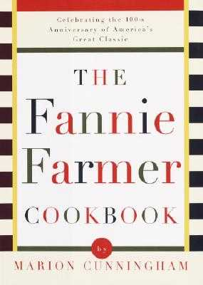 The Fannie Farmer Cookbook - Cunningham, Marion, and Fannie Farmer Cookbook Corporation, and Archibald Candy Corporation