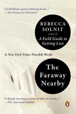 The Faraway Nearby - Solnit, Rebecca