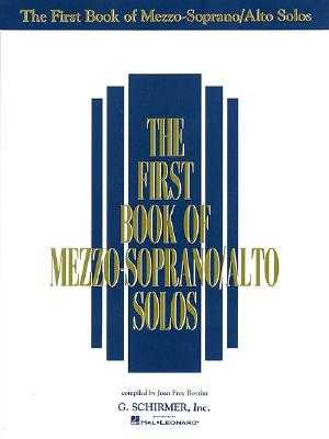 The First Book of Mezzo-Soprano/Alto Solos - Hal Leonard Corp (Creator), and Boytim, Joan Frey (Editor)