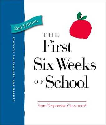 The First Six Weeks of School - Responsive Classroom