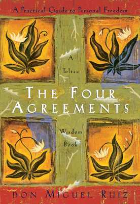 The Four Agreements: A Practical Guide to Personal Freedom - Ruiz, Don Miguel, and Mills, Janet