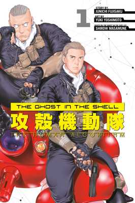 The Ghost in the Shell: The Human Algorithm 1 - Masamune, Shirow (Creator), and Fujisaku, Junichi