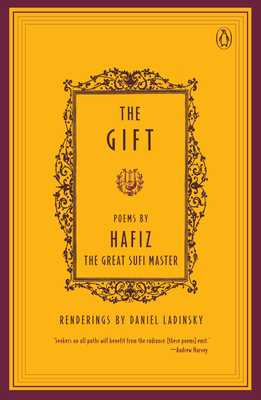 The Gift - Hafiz, and Ladinsky, Daniel
