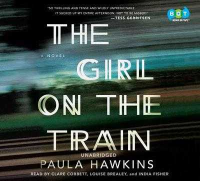 The Girl on the Train - Hawkins, Paula, and Corbett, Clare (Read by), and Brealey, Louise (Read by)