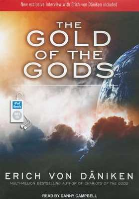 The Gold of the Gods - Daniken, Erich, and Campbell, Danny (Narrator)
