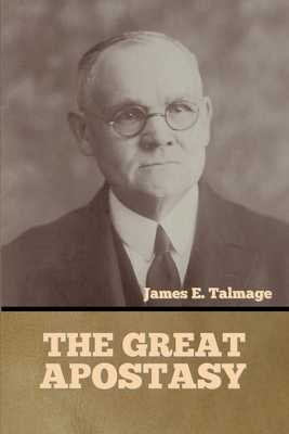 The Great Apostasy - Talmage, James E