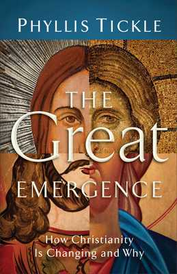 The Great Emergence: How Christianity Is Changing and Why - Tickle, Phyllis
