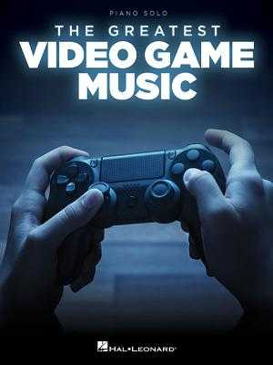 The Greatest Video Game Music - Hal Leonard Corp (Creator)