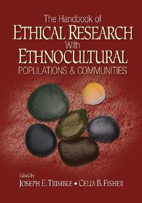 The Handbook of Ethical Research with Ethnocultural Populations and Communities - Trimble, Joseph E, Professor, PhD, and Fisher, Celia B, Dr.
