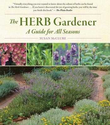 The Herb Gardener: A Guide for All Seasons - McClure, Susan