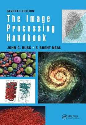 The Image Processing Handbook - Russ, John C., and Neal, F. Brent