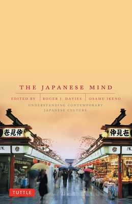 The Japanese Mind: Understanding Contemporary Japanese Culture - Davies, Roger J, and Ikeno, Osamu