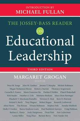The Jossey-Bass Reader on Educational Leadership - Grogan, Margaret (Editor), and Fullan, Michael (Introduction by)
