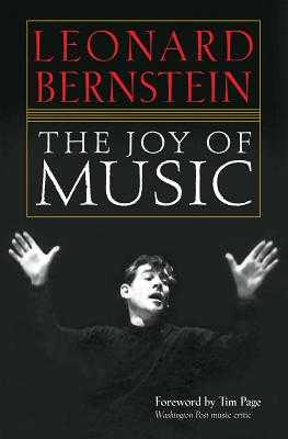 The Joy of Music - Bernstein, Leonard, and Page, Tim (Foreword by)